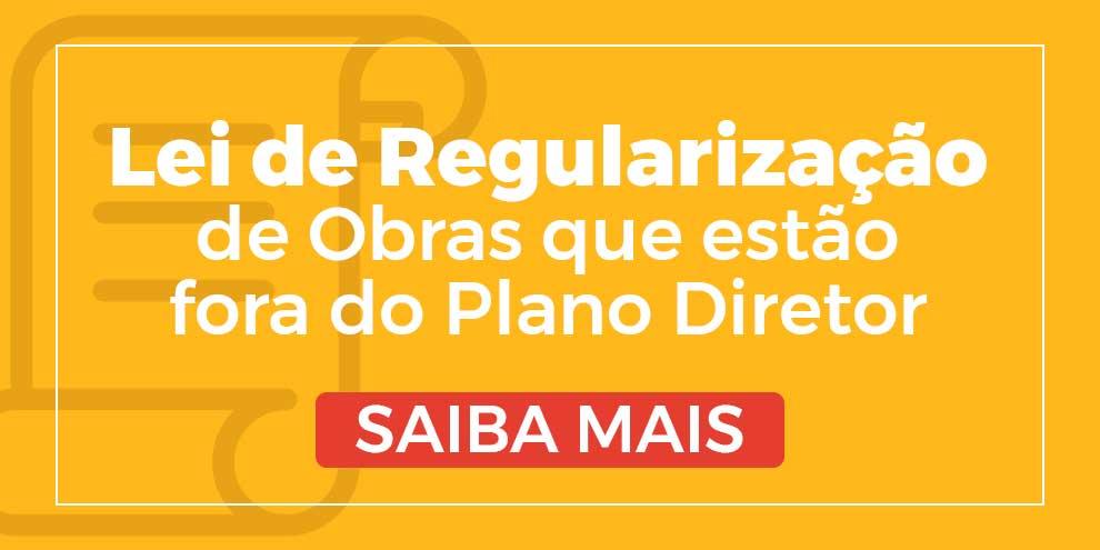 Lei de Regularização de Obras que estão fora do Plano Diretor Prefeitura de Lages