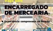Banco do Emprego procura interessados em vaga para encarregado de mercearia  - 2019-08-06 19:09:22